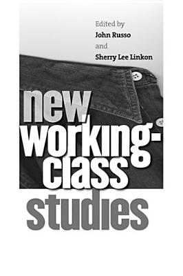 New Working-Class Studies By Russo, John (EDT)/ Linkon, Sherry Lee (EDT)