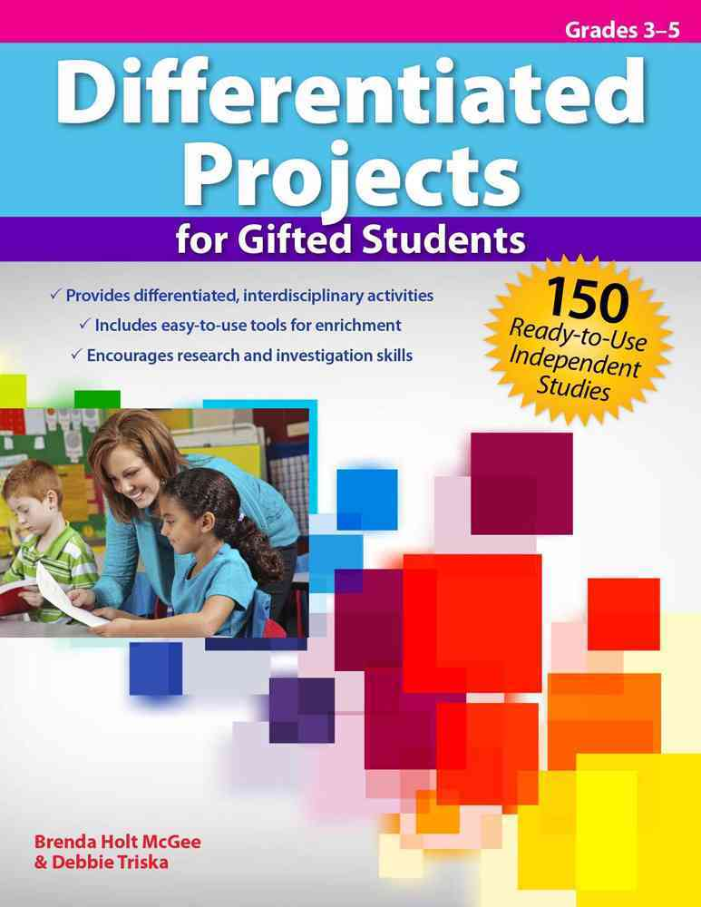 Differentiated Projects for Gifted Students By McGee, Brenda/ Triska Keiser, Debbie