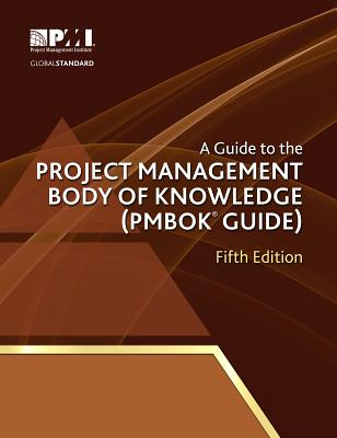 A Guide to the Project Management Body of Knowledge By Project Management Institute (COR)